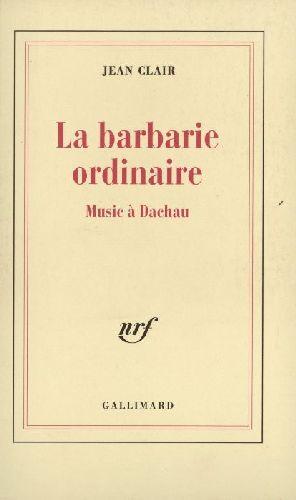 La barbarie ordinaire - music a dachau