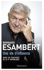 Vente EBooks : Une vie d'influence ; dans les coulisses de la Ve République  - Bernard Esambert