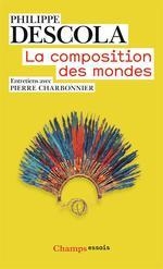 La composition des mondes ; entretiens avec Pierre Charbonnier