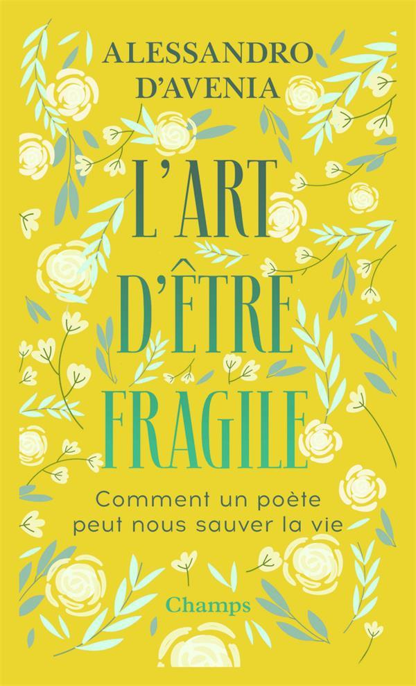 L'art d'être fragile ; comment un poète peut nous sauver la vie