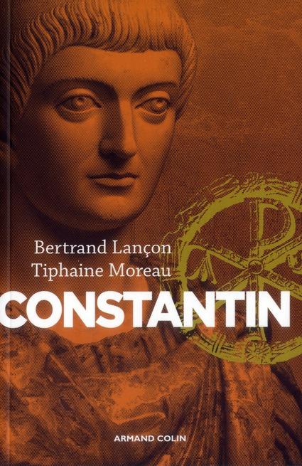 Constantin ; un auguste chrétien