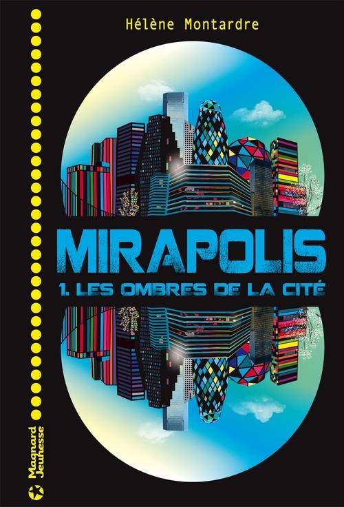 Mirapolis T.1 ; les ombres de la cité