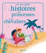 Vente EBooks : Les plus belles histoires de princesses et de chevaliers  - Nathalie Somers - Elisabeth Gausseron - Marie Petitcuénot - Florence Vandermalière - Charlotte Grosset - Sophie de Mullenheim
