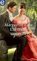 L'héritière sans nom  - Marguerite Kaye
