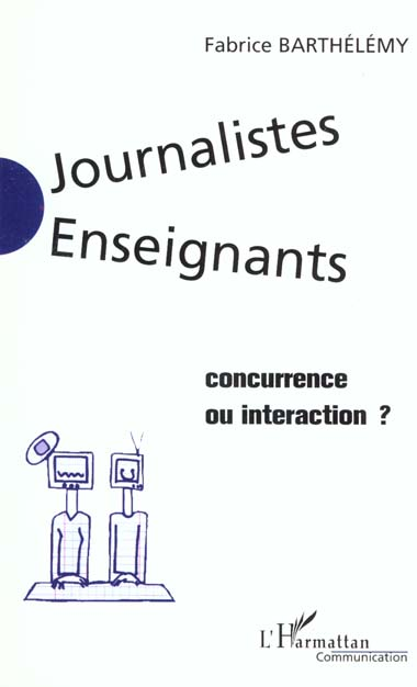 Journalistes enseignants - concurrence ou interaction ?