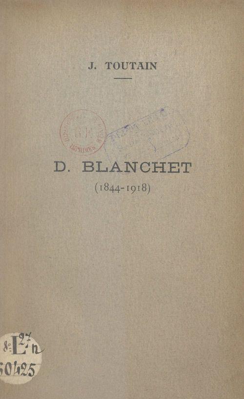 D. Blanchet, 1844-1918
