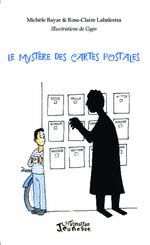 Le mystère des cartes postales  - Michèle Bayar - Rose-Claire Labalestra