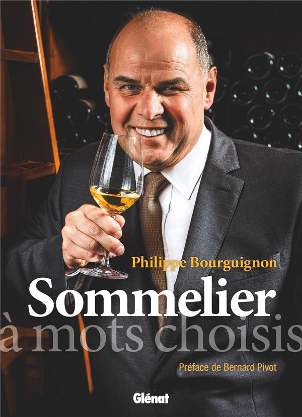 Philippe Bourguignon, sommelier ; à mots choisis