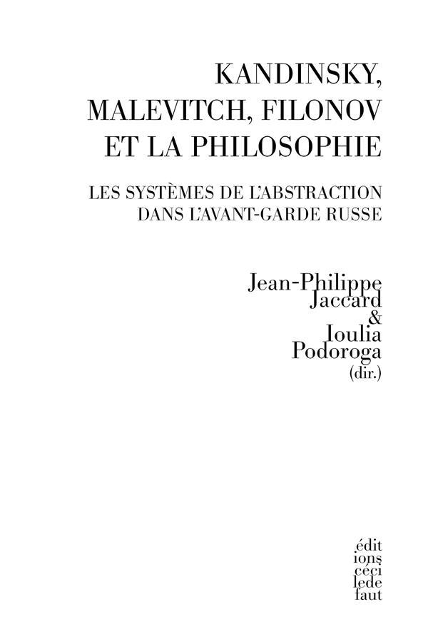 Kandinsky, Malevitch, Filonov et la philosophie ; le système de l'abstraction dans l'avant-garde russe