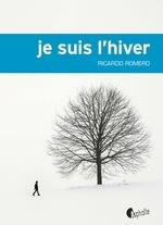 Vente Livre Numérique : Je suis l'hiver  - Ricardo ROMERO