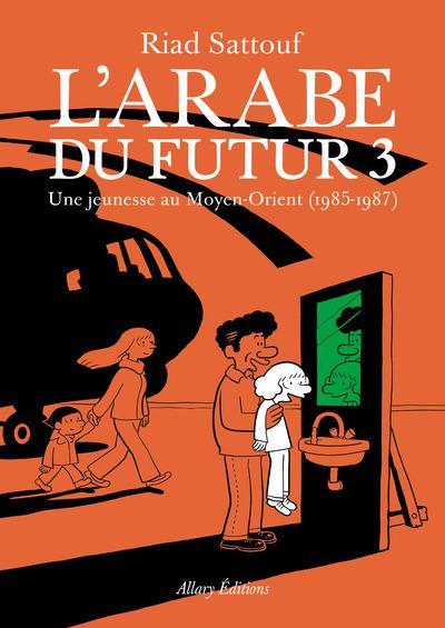 L'ARABE DU FUTUR T.3  -  UNE JEUNESSE AU MOYEN-ORIENT (1985-1987)