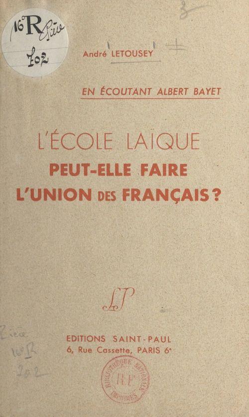 L'école laïque peut-elle faire l'union des Français ?