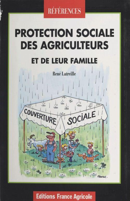 La protection sociale des agriculteurs et de leur famille