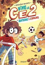 Vente Livre Numérique : Vive le CE2 pour Antoine et ses copains  - Ségolène Valente