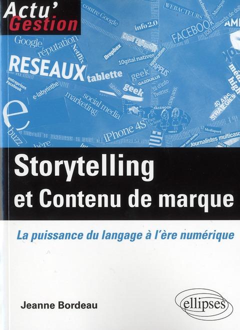 Storytelling Et Contenu De Marque La Puissance Du Langage A L'Ere Numerique