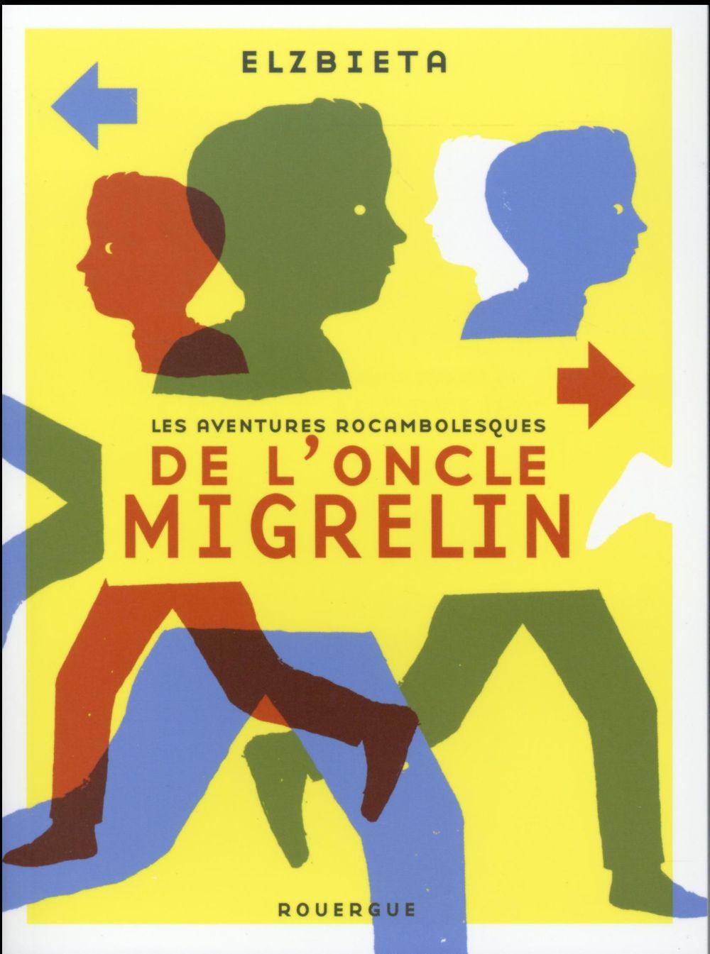 LES AVENTURES ROCAMBOLESQUES DE L-ONCLE MIGRELIN