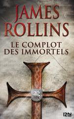 Vente EBooks : Le Complot des immortels - Une aventure de la Sigma Force  - James ROLLINS
