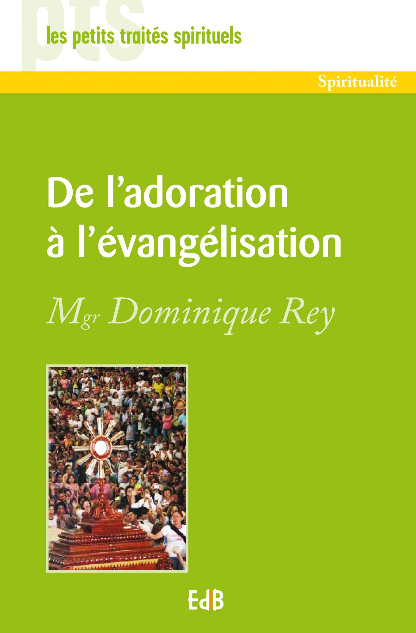 De l'adoration à l'évangelisation