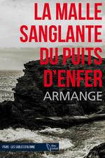Vente Livre Numérique : La Malle sanglante du Puits d'Enfer  - Xavier Armange