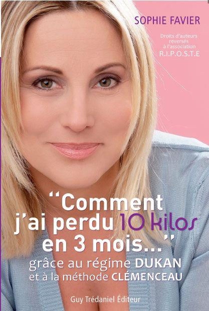 Comment J'Ai Perdu 10 Kilos En 3 Mois... ; Grace Au Regime Dukan Et A La Methode Clemenceau