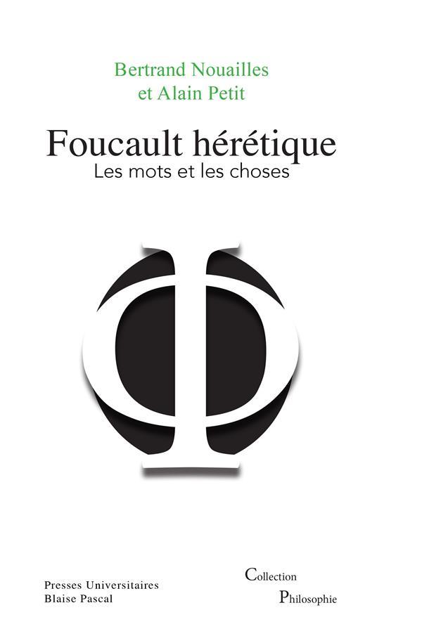 Foucault heretique, les mots et les choses