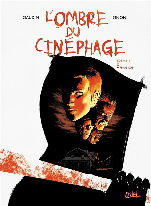 L'ombre du cinéphage t.3 ; final cut