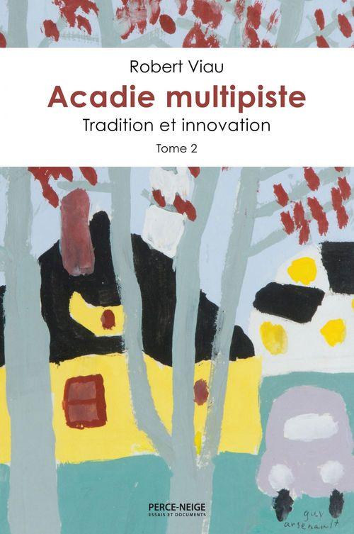 Acadie multipiste, tome 2