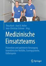 Medizinische Einsatzteams  - Axel R. Heller - Jens-Christian Schewe - Thea Koch