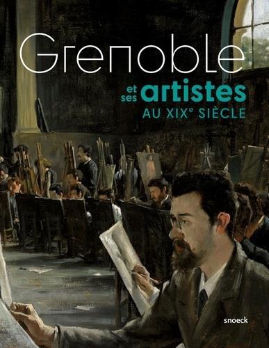Grenoble et ses artistes aux XIXe siècle