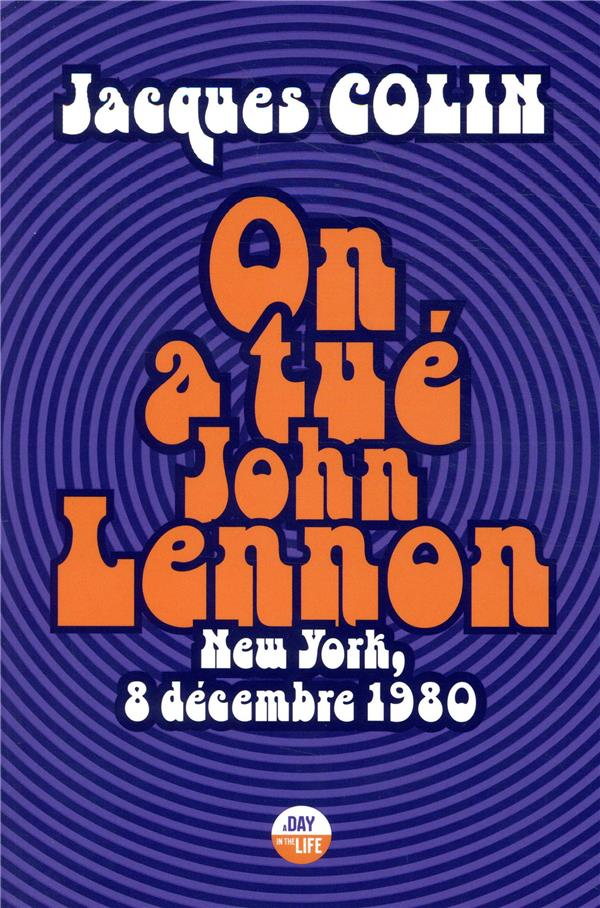 On a tué john lennon ; new york, 8 décembre 1980