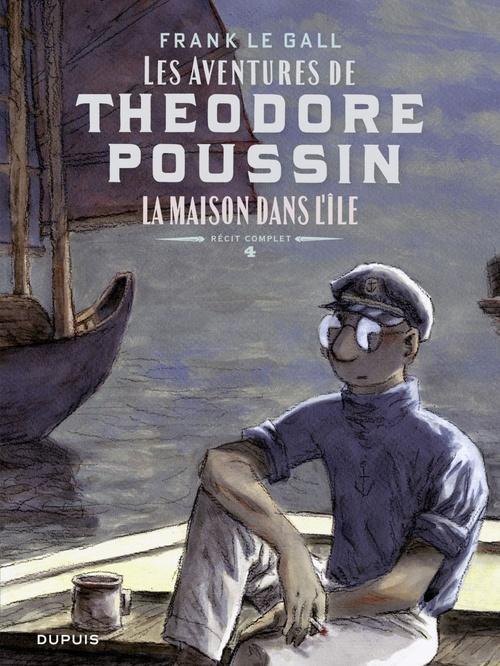 Théodore Poussin - récits complets T.4 ; la maison dans l'île