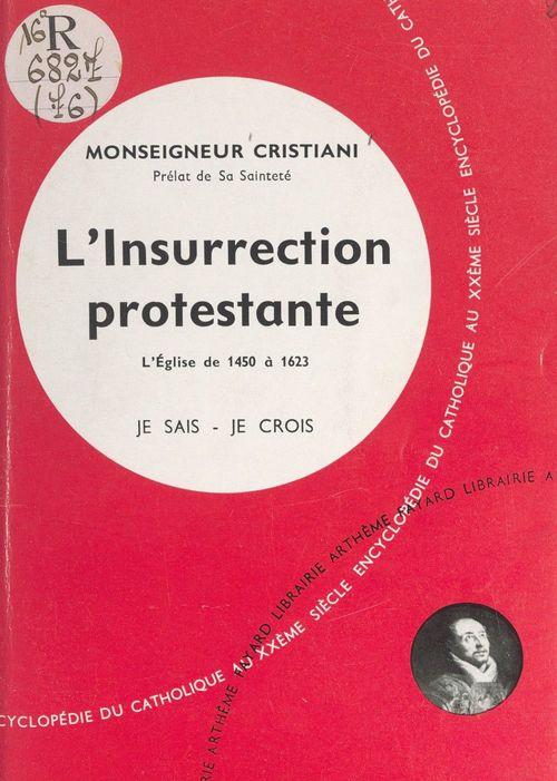 L'Église dans son histoire (7). L'insurrection protestante  - Leon Cristiani