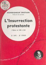 L'Église dans son histoire (7). L'insurrection protestante