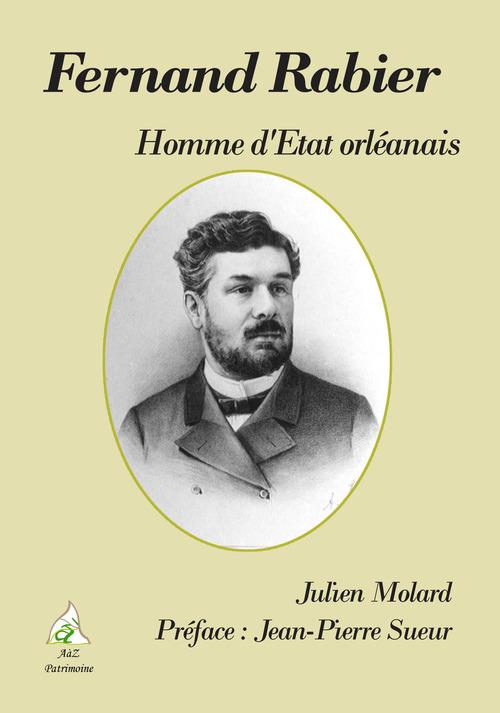 Fernand Rabier, homme d'état orléanais