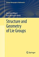 Structure and Geometry of Lie Groups  - Joachim Hilgert - Karl-Hermann Neeb