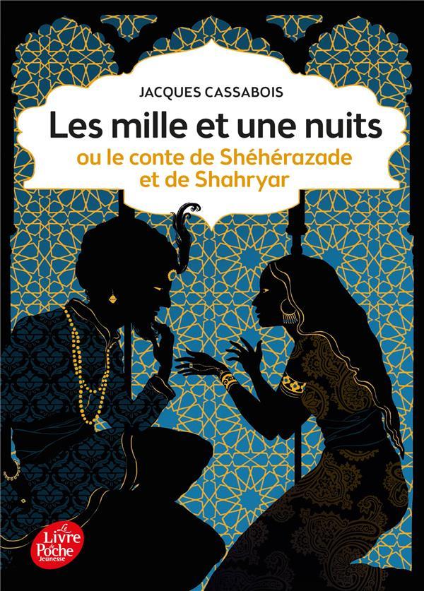 Cassabois Jacques - LES MILLE ET UNE NUITS  -  OU LE CONTE DE SHEHERAZADE ET DE SHAHRYAR