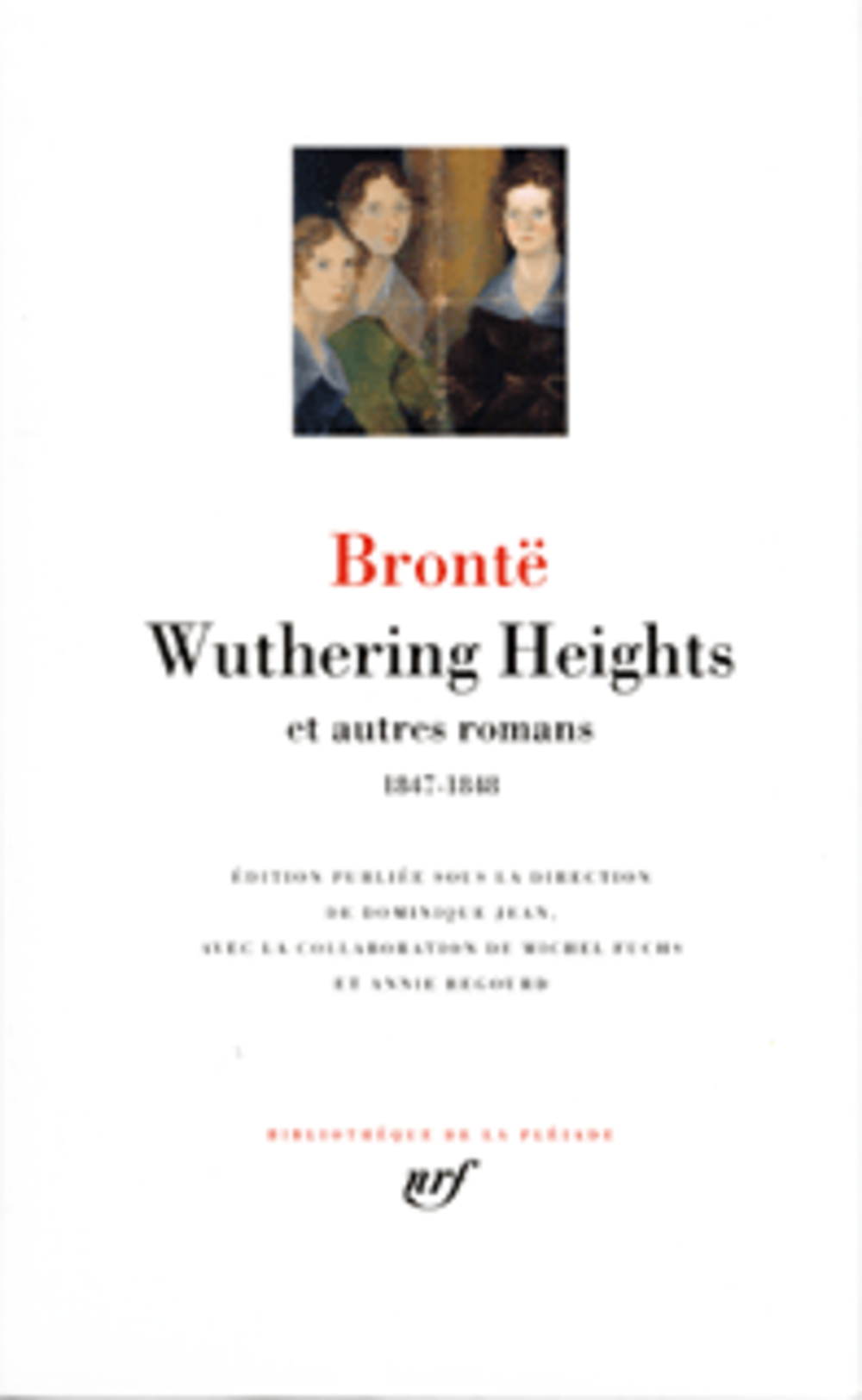 BRONTE, EMILY - WUTHERING HEIGHTS ET AUTRES ROMANS (1847-1848)
