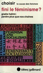 Fini le feminisme ? compte rendu integral du colloque international feminisme et socialismes, paris,