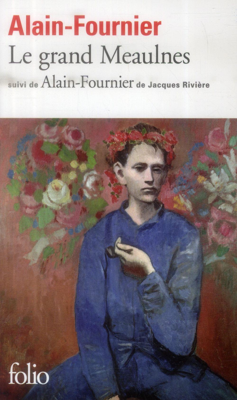 Le Grand Meaulnes ; Alain-Fournier