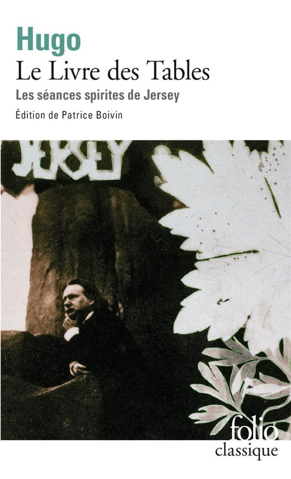 Le livre des tables ; les séances spirites de Jersey