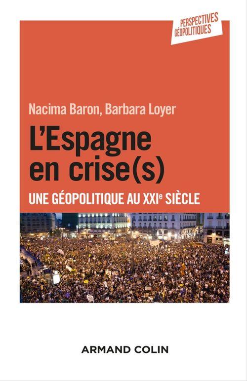 L'Espagne en crise(s) ; une géopolitique au XXIe siècle