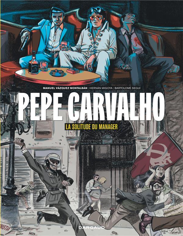 Pepe Carvalho T.2 ; la solitude du manager