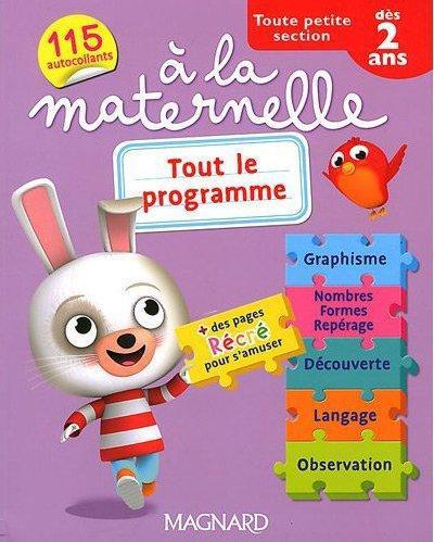 A La Maternelle; Tout Le Programme ; Toute Petite Section ; A Partir De 2 Ans