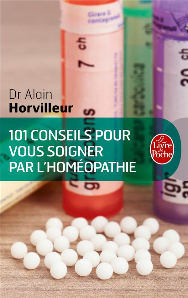 101 Conseils Pour Vous Soigner Par L'Homeopathie