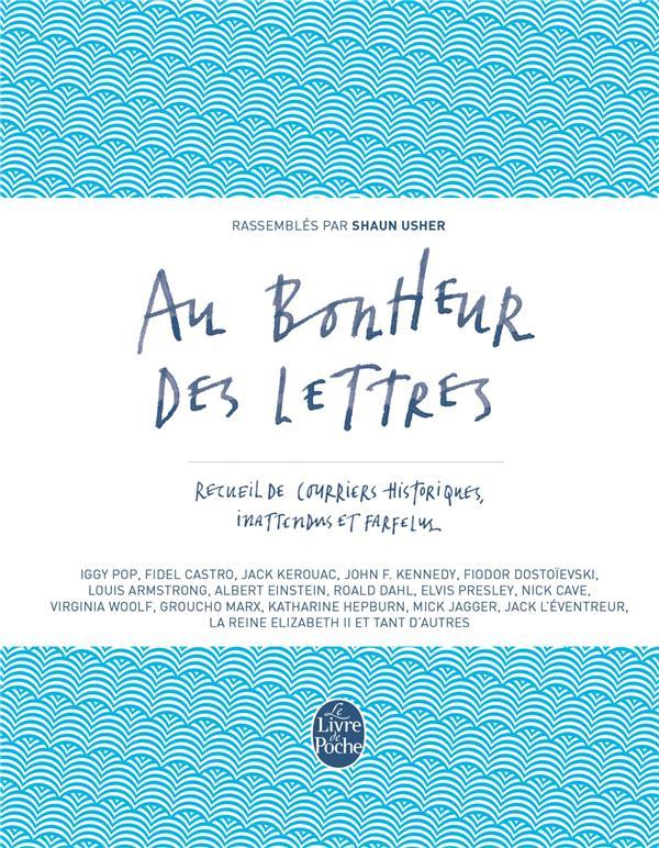 Au bonheur des lettres ; recueil de courriers historiques, inattendus et farfelus