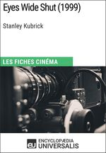 Eyes Wide Shut de Stanley Kubrick  - Encyclopaedia Universalis