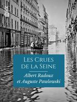 Les Crues de la Seine - VIe-XXe siècle