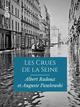 Les Crues de la Seine - VIe-XXe siècle  - Auguste Pawlowski  - Albert Radoux