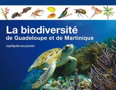 La biodiversité de Guadeloupe et de Martinique ; expliquée aux jeunes