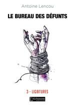 Vente EBooks : Le Bureau des Défunts - 3 : Ligatures  - Antoine Lencou